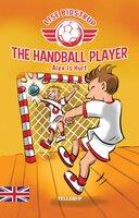 The Handball Player #2: Alex Is Hurt - Lise Bidstrup