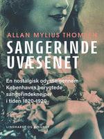 Sangerindeuvæsenet. En nostalgisk odyssé gennem Københavns berygtede sangerindeknejper i tiden 1820-1920 - Allan Mylius Thomsen