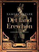 Det land Erewhon - Samuel Butler