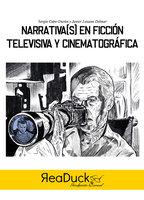 Narrativa(s) en ficción televisiva y cinematográfica - Sergio Cobos-Durán, Javier Lozano Delmar