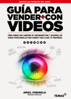 Guia para vender más con videos - Ariel Carlos Fiminela