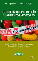 Conservación sin frío de los alimentos vegetales - Héctor Pereyra, Fabiana Signorile