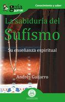 GuíaBurros La sabiduría del Sufísmo - Andrés Guijarro