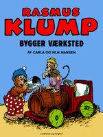 Rasmus Klump bygger værksted - Carla Hansen, Vilhelm Hansen