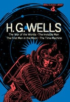H. G. Wells: The War of the Worlds, The Invisible Man, The First Men in the Moon, The Time Machine - Herbert George Wells