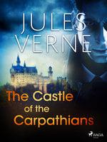 The Castle of the Carpathians - Jules Verne