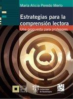 Estrategias para la comprensión lectora - María Alicia Peredo Merlo
