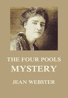 The Four Pools Mystery - Jean Webster