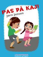 Pas på Kaj! - Jørn Jensen