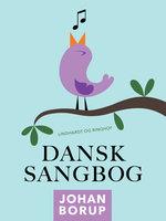 Dansk Sangbog - Johan Borup