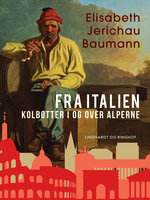 Fra Italien. Kolbøtter i og over Alperne - Elisabeth Jerichau Baumann