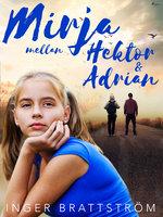 Mirja mellan Hektor och Adrian - Inger Brattström