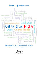 Guerra Fria História e Historiografia - Sidnei José Munhoz