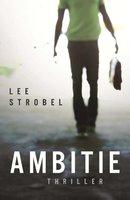 Ambitie - Lee Strobel