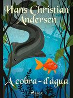 A cobra-d'água - Hans Christian Andersen