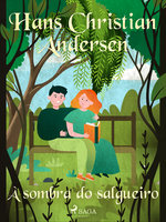 À sombra do salgueiro - Hans Christian Andersen