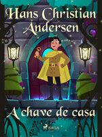A chave de casa - Hans Christian Andersen