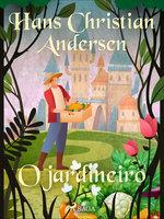 O jardineiro - Hans Christian Andersen