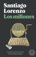 Los millones - Santiago Lorenzo