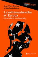 La extrema derecha en Europa - Nicolas Lebourg, Jean-Yves Camus