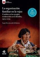 La organización familiar en la vejez - Ángela María Jaramillo DeMendoza