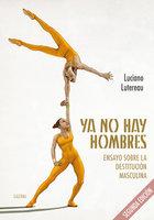 Ya no hay hombres - Luciano Lutereau