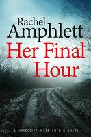 Her Final Hour - Rachel Amphlett