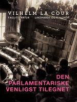 Den parlamentariske venligst tilegnet - Vilhelm La Cour