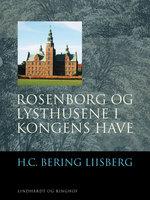 Rosenborg og Lysthusene i Kongens Have - H. C. Bering. Liisberg