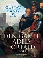 Den gamle adels forfald - Gustav Bang