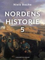 Nordens historie. Bind 5 - Niels Bache
