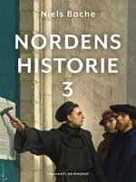Nordens historie. Bind 3 - Niels Bache