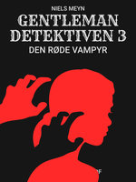 Gentlemandetektiven 3: Den røde vampyr - Niels Meyn