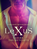 LeXuS : Lazare, the Outcasts - Erotic dystopia - Virginie Bégaudeau