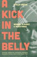 A Kick in the Belly - Stella Dadzie