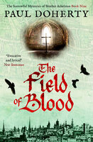 The Field of Blood - Paul Doherty