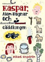 Kaspar, Atom-Ragnar och gäddkungen - Mikael Engström
