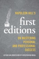 Napoleon Hill's First Editions: On Mastering Personal and Professional Success - Napoleon Hill