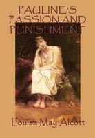 Pauline's Passion and Punishment - Louisa May Alcott