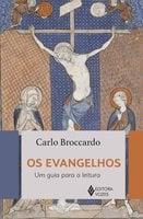 Os Evangelhos: Um guia para a leitura