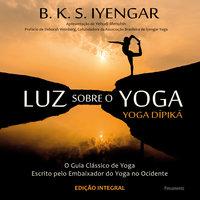 Luz Sobre o Yoga - B.K.S. Iyengar