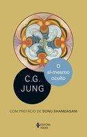 O si-mesmo oculto - C.G. Jung
