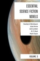 Essential Science Fiction Novels - Volume 3 - Jules Verne, Jack London, Mark Twain, Stanley G. Weinbaum, M. P. Shiel