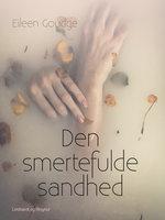 Den smertefulde sandhed - Eileen Goudge