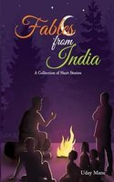 Fables from India: A Collection of Short Stories - Uday Mane