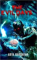 The Evil Days - A Spiritual & Suspenseful Science Fiction  Based On  Kalki Avatar & Sir Albert Einstein - ARYA NARRAYAN