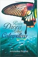 Rain Drops and Caterpillars - Anuradha Prasad