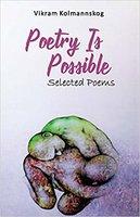 Poetry is Possible - Vikram Kolmannskog