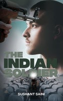 The Indian Soldier - A Story of Faith - Sushant Saini