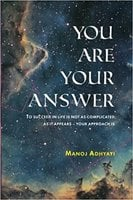 You Are Your Answer - Manoj Kumar Baitha